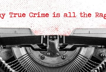 "typewriter with ""why true crime is all the rage"""